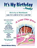 It's My Birthday... Finally! Activity and Workbook 2nd Edition, Michelle Winfrey, 0972717943