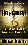 Hangman: The Life and Crimes of Gerard John Schaefer