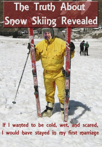 The Truth About Snow Skiing REVEALED: Humor and Entertainment