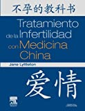 img - for Tratamiento de la Infertilidad con Medicina China by JANE LYTTLETON (2011-12-10) book / textbook / text book