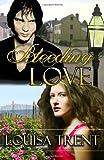 Bleeding Love, Louisa Trent, 1494474441