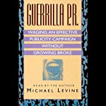 Guerilla P.R.: Waging an Effective Publicity Campaign Without Going Broke | Michael Levine