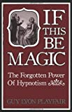 If This Be Magic, Guy Lyon Playfair, 1907661840
