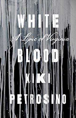 Book Cover: White Blood: A Lyric of Virginia