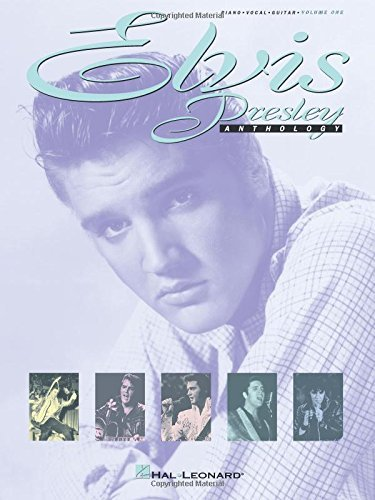 [Elvis Presley Anthology - Volume 1 (Piano Vocal Guitar): 001] [Author: x] [December, 1994]