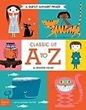 Classic Lit A to Z: A BabyLit® Alphabet Primer