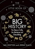 The Little Book of Big History: The Story of Life, the Universe and Everything