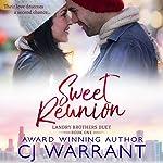 Sweet Reunion: Landry Brothers Duet, Book 1 | CJ Warrant