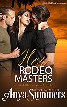Her Rodeo Masters (Pleasure Island Book 9) by [Summers, Anya ]