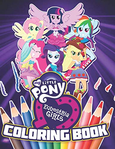 My Little Pony Equestria Girls Coloring Book: 34 Exclusive Illustrations]()