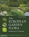 The European Garden Flora Flowering Plants: A Manual for the Identification of Plants Cultivated in Europe, Both Out-of-Doors and Under Glass (Volume 5)