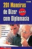 img - for 201 Maneiras de Dizer N o com Diplomacia (Portuguese Edition) book / textbook / text book