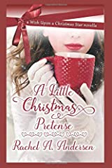 "A Little Christmas Pretense: A ""Wish Upon a Christmas Star"" novella Paperback"