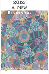 2012: A New Beginning by Pen (2010-07-04) Paperback