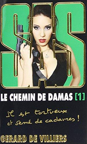 Le Chemin De Damas,  Tome 1 (SAS) por Gerard de Villiers