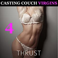 Casting Couch Virgins 4 Audiobook by Thrust Narrated by Jackie Marie