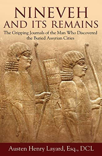 ins: The Gripping Journals of the Man Who Discovered the Buried Assyrian Cities ()