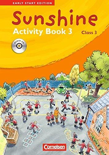 Sunshine - Early Start Edition - Ausgabe 2008: Band 3: 3. Schuljahr - Activity Book mit Lieder-/Text-CD (Kurzfassung)