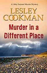 Murder in a Different Place - A Libby Sarjeant Murder Mystery #13 (English Edition)