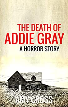 The Death of Addie Gray by [Cross, Amy]