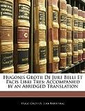 Hugonis Grotii de Jure Belli et Pacis Libri Tres, Hugo Grotius and Jean Barbeyrac, 1144752167