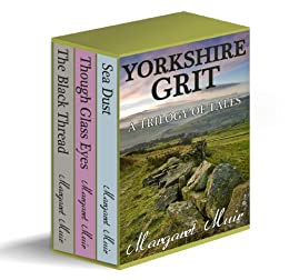 YORKSHIRE GRIT - A Trilogy of Tales (BOX SET) by [Muir, Margaret]