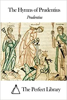 The Hymns of Prudentius (Perfect Library)