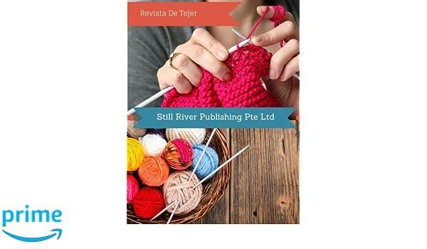 Revista De Tejer (French Edition): Still River Publishing Pte Ltd: 9781981724871: Amazon.com: Books