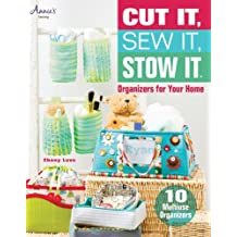 Cut It, Sew It, Stow It: Organizers for Your Home (Annie's Sewing)
