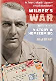 img - for Victory and Homecoming (Wilber's War: An American Family's Journey through World War II Book 3) book / textbook / text book