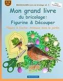 BROCKHAUSEN Livre du bricolage vol. 3 - Mon grand livre du bricolage: Figurine & Découper: Pâques & Cloche: Animaux dans le jardin