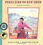 Roses Sing on New Snow, Paul Yee, 0888992173