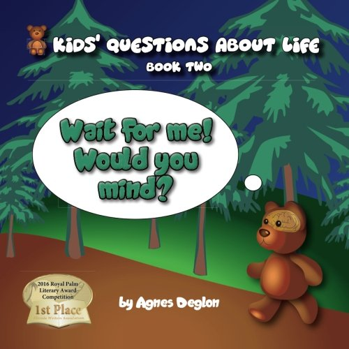 Wait for me! Would you mind? (Kids' Questions about Life) (Volume 2) PDF