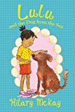 Lulu and the Dog from the Sea, Hilary McKay, 0807548219