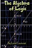 The Algebra of Logic, Louis Couturat, 148395739X