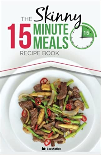 The skinny 15 minute meals recipe book delicious nutritious super the skinny 15 minute meals recipe book delicious nutritious super fast low calorie meals in 15 minutes or less all under 300 400 500 calories forumfinder Gallery