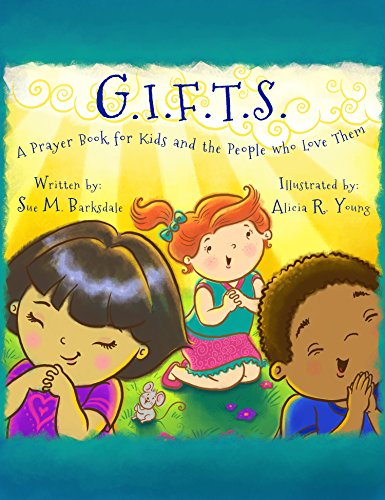 G.I.F.T.S.: A Prayer Book for Kids and the People who Love Them
