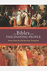 The Bible's Most Fascinating People: Stories from the Old and New Testaments Hardcover