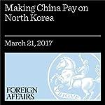 Making China Pay on North Korea   Victor Cha