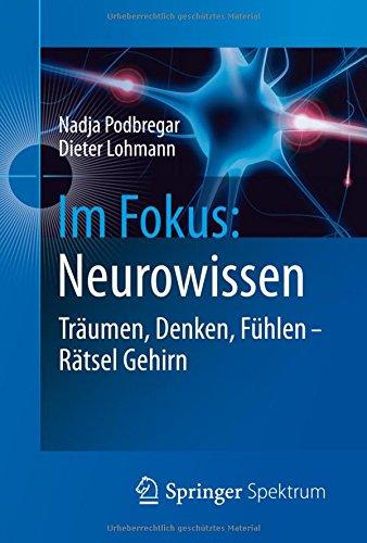 Im Fokus: Neurowissen: Träumen, Denken, Fühlen - Rätsel Gehirn (Naturwissenschaften im Fokus, Band 3)