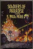 Soldiers of Paradise, Paul Park, 0877958610