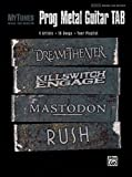 MyTunes Prog Metal Guitar TAB: 4 Artists * 16 Songs * Your Playlist: Dream Theater, Killswitch Engage, Mastodon, Rush (MyTunes 4 x 4 Series)