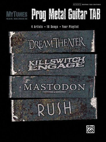 MyTunes Prog Metal Guitar TAB: 4 Artists * 16 Songs * Your Playlist: Dream Theater, Killswitch Engage, Mastodon, Rush (MyTunes 4 x 4 Series) - Kill Switch Engage Guitar Tab