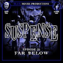 SUSPENSE Episode 21: Far Below