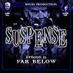 SUSPENSE Episode 21: Far Below | John C. Alsedek,Dana Perry-Hayes