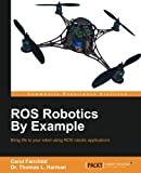 img - for ROS Robotics By Example book / textbook / text book