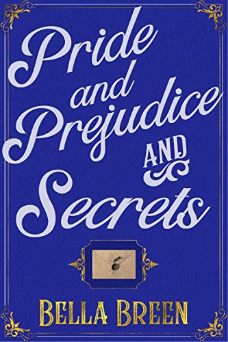 Pride and Prejudice and Secrets: A Sequel (The Poison Series Book 2)
