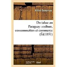 Du Tabac Au Paraguay: Culture, Consommation Et Commerce