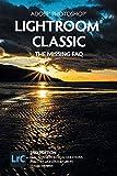 Adobe Photoshop Lightroom Classic - The Missing FAQ