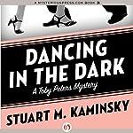 Dancing in the Dark: The Toby Peters Mysteries, Book 18   Stuart M. Kaminsky